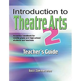 Introduction to Theatre Arts: Teacher's Guide: No. 2