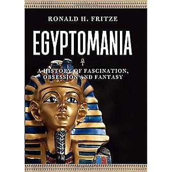 Egyptomania: Een geschiedenis van fascinatie, obsessie en fantasie