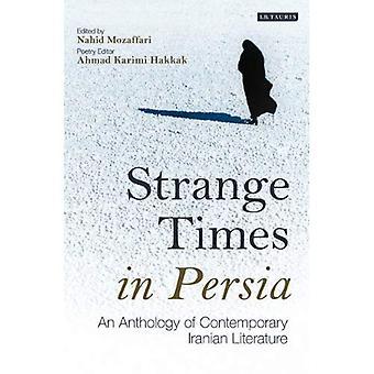 Strange Times en Perse: une anthologie de la littérature iranienne contemporaine