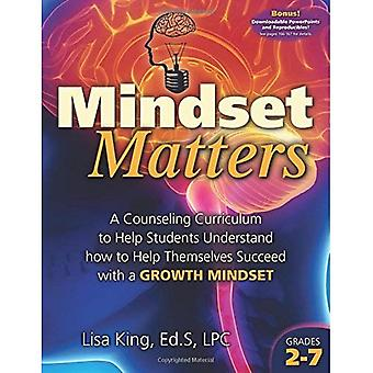 Mindset Matters: A Counseling Curriculum to Help Students Understand How to Help Themselves Succeed with a Growth...
