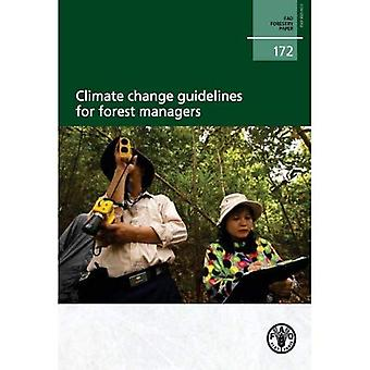 Climate Change Guidelines for Forest Managers (FAO Forestry Papers)