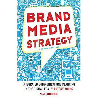 Brand Media Strategy - Integrated Communications Planning in the Digit