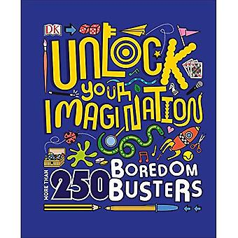 Unlock Your Imagination (Library Edition): 250 Boredom Busters