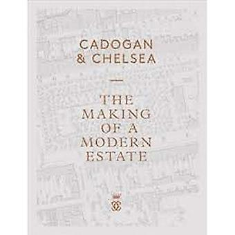 Cadogan & Chelsea: The Making of a Modern Estate