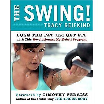De Swing!: het vet te verliezen en Fit met dit revolutionaire programma Kettlebell