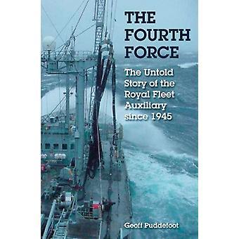 Den fjärde kraften - den Royal Fleet Auxiliary sedan kriget av Geoff Pu