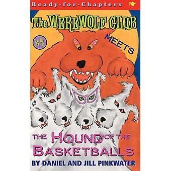 The Werewolf Club Meets the Hound of the Basketballs by Pinkwater & Daniel Manus