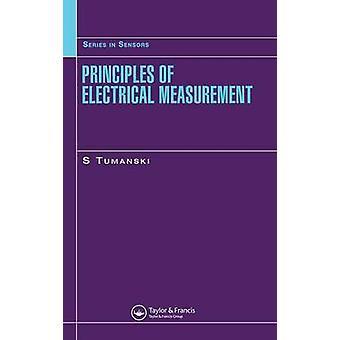 Principles of Electrical Measurement by Tumanski & Slawomir