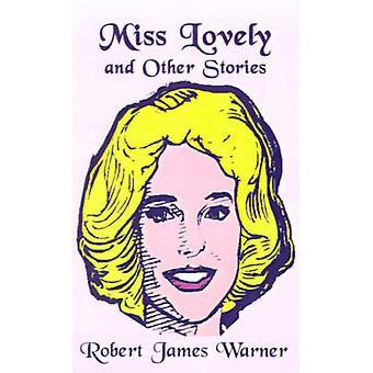 Miss Lovely og andre historier af Warner & Robert James