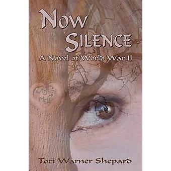 Now Silence by Shepard & Tori Warner