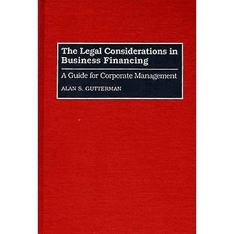 Les considérations juridiques dans un Guide pour la gestion intégrée par Gutterman & Alan S. de financement des entreprises