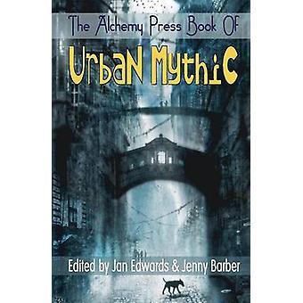 De alchemie boek van de pers van stedelijke mythische door Edwards & Jan