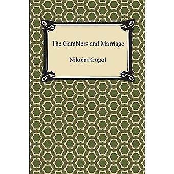 The Gamblers and Marriage by Gogol & Nikolai Vasilevich