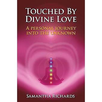 Rörd av gudomlig kärlek en personlig resa i okänt av Richards & Samantha