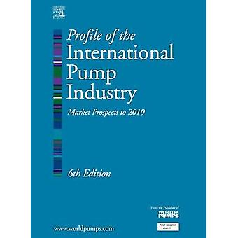 Profile of the International Pump Industry Market Prospects to 2010 by Reidy & R.