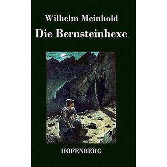 Bernsteinhexe von Meinhold & Wilhelm sterben