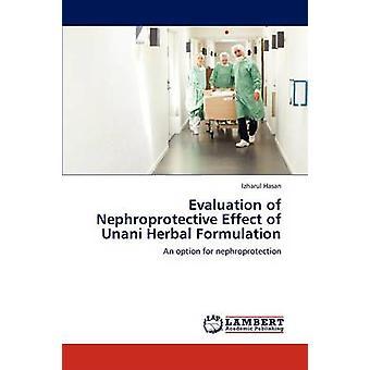 Bewertung der Nephroprotective Wirkung der Unani pflanzliche Formulierung von Hasan & Izharul