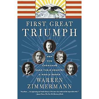 FIRST GREAT TRIUMPH by Warren Zimmermann - 9780374528935 Book