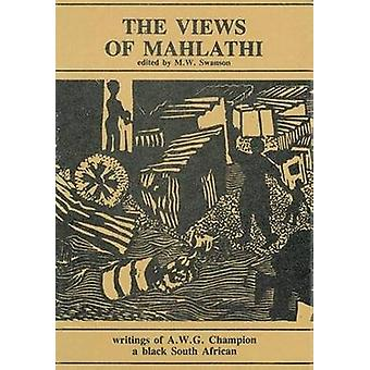 The Views of Mahlathi - Writings of a Black South African - Book 2 by E