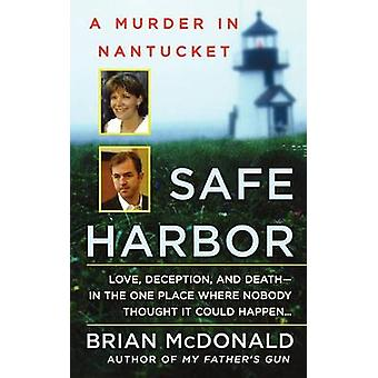Safe Harbor - A Murder in Nantucket by Brian McDonald - 9781250025845