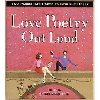 Love Poetry Out Loud by Robert Alden Rubin - 9781565124592 Book