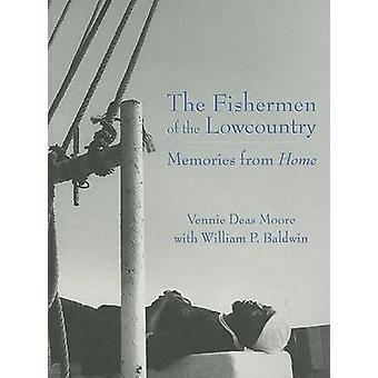The Fishermen of the Lowcountry - Memories from Home by Vennie Deas Mo