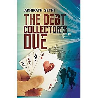 The Debt Collector's Due by Adhirath Sethi - 9789351368199 Book