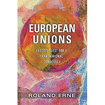European Unions: Labor's Quest for a Transnational Democracy