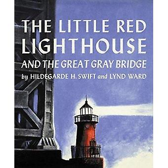 The Little Red Lighthouse and the Great Gray Bridge Book