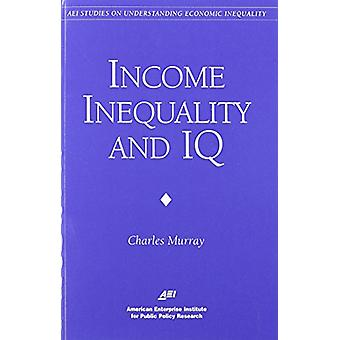 Inequality and IQ by Charles Murray - 9780844770949 Book