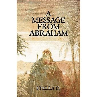 A Message From Abraham by Stella  D - 9781787106123 Book