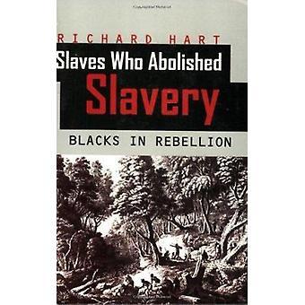 Sklaven, die Sklaverei abbauen-Schwarze in Rebellion von Richard Hart-9