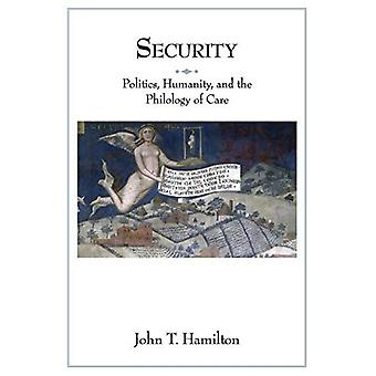 Security: Politics, Humanity, and the Philology of Care (Translation/Transnation)