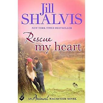 Rescue My Heart by Jill Author Shalvis