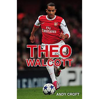 Theo Walcott by Andy Croft & Illustrated by Dylan Gibson