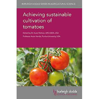 Achieving Sustainable Cultivation of Tomatoes by Mattoo & Autar