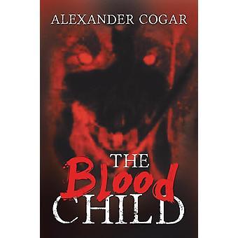 Het bloed kind van Alexander Cogar