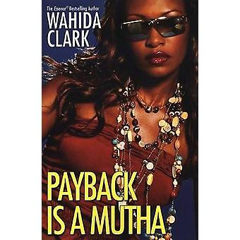 Payback Is a Mutha by Clark & Wahida