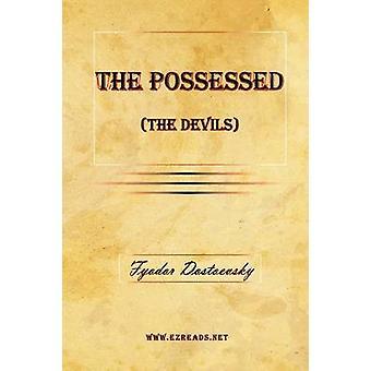 The Possessed the Devils by Dostoevsky & Fyodor Mikhailovich