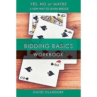 YNM Bidding Basics Workbook by Glandorf & David