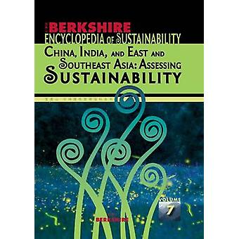 Berkshire Encyclopedia of Sustainability 710 China India and East and Southeast Asia  Assessing Sustainability by Anderson & Ray C.