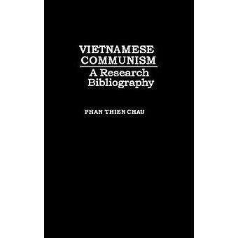 Vietnamese Communism A Research Bibliography by Chau & Phan Thien