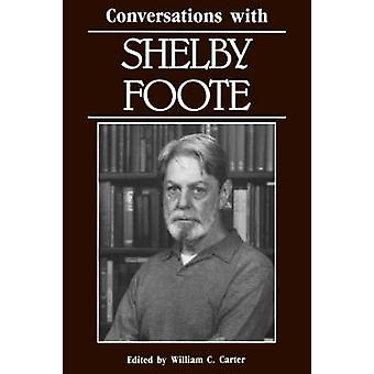 Conversations with Shelby Foote by Carter & William & C.