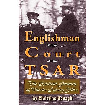 An Englishman in the Court of the Tsar by Benagh & Christine