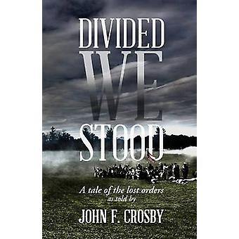 Divided We Stood by John & F. Crosby