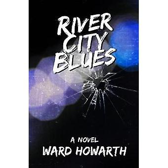 River City Blues by Howarth & Ward