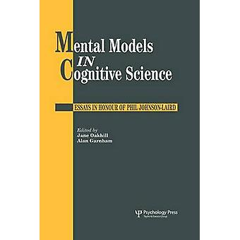 Mental Models In Cognitive Science  Essays In Honour Of Phil JohnsonLaird by Garnham & Alan