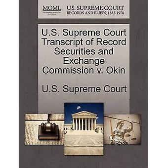 U.S. Supreme Court Transcript of Record Securities and Exchange Commission v. Okin by U.S. Supreme Court