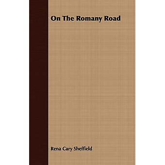 On The Romany Road by Sheffield & Rena Cary