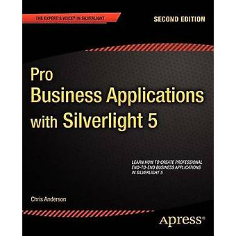 Pro Business Applications with Silverlight 5 by Anderson & Chris